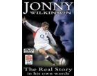 Jonny Wilkinson - The Real Story